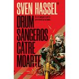 Drum sângeros către moarte (ed. 2020) autor Sven Hassel, editura Armada