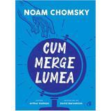 Cum merge lumea - Noam Chomsky, editura Curtea Veche