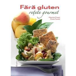 Fara gluten. Retete gourmet - Maurizio Cusani, Cinzia Trenchi, editura Didactica Publishing House