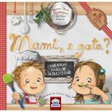Mami, e gata? - Ioana Chicet Macoveiciuc, editura Didactica Publishing House