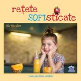 Retete SOFIsticate - Tily Niculae, editura Didactica Publishing House
