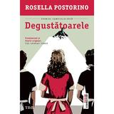 Degustatoarele - Rosella Postorino, editura Trei