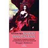 Adevarata fata a Mariei Magdalena - Meggan Watterson, editura Prestige