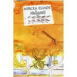 Huliganii - Mircea Eliade, editura Tana