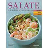 Salate. O reteta pentru fiecare zi din an. Vol.2: Aprilie, Mai, Iunie, editura Litera