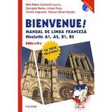 Bienvenue! Manual de limba franceza Niv A1, A2, B1, B2 + 2 CD - Mira-Maria Cucinschi, editura Polirom