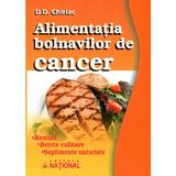 Alimentatia bolnavilor de cancer - D.D. Chiriac, editura National