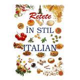 Retete in stil italian, Pro Editura Si Tipografie