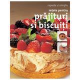 Retete pentru prajituri si biscuiti - Repede si simplu, editura Rao