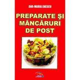 Preparate si mancaruri de post - Ana-Maria Enescu, editura Rovimed
