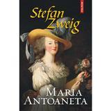 Maria Antoaneta - Stefan Zweig, editura Polirom