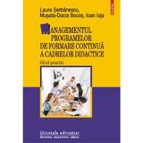 Managementul programelor de formare continua a cadrelor didactice - Laura Serbanescu, editura Polirom