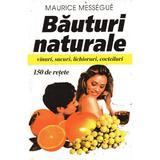 Bauturi Naturale - Maurice Messegue, editura Venus