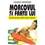 Morcovul si fratii lui - Maurice Messegue, editura Venus