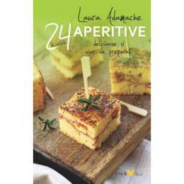 24-de-retete-aperitive-delicioase-si-usor-de-preparat-laura-adamache-editura-all-1.jpg