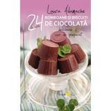 24 de retete: Bomboane si biscuiti de ciocolata Delicioase si usor de preparat - Laura Adamache, editura All