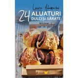 24 De Retete: Aluaturi Dulci Si Sarate Delicioase Si Usor De Preparat - Laura Adamache, editura All