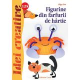 Idei creative 125: Figurine din farfurii de hartie - Olga Gre, editura Casa