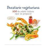 Bucataria vegetariana. 100 de retete italiene usor de preparat, editura Didactica Publishing House