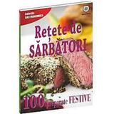 Retete De Sarbatori. 100 Preparate Festive, editura Leader Human Resources