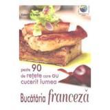Bucataria Franceza - Valentina Iordan, editura Leader Human Resources