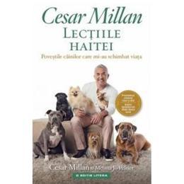 Lectiile haitei - Cesar Millan, editura Litera