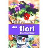 Retete culinare din flori - Pierrette Nardo, editura Mast