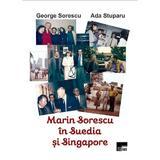 Marin Sorescu in Suedia si Singapore - George Sorescu, Ada Stuparu, editura Aius