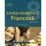 Limba moderna 2 Franceza - Clasa 8 - Caiet - Gina Belabed, Claudia Dobre, Diana Ionescu, editura Booklet