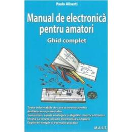 Manual de electronica pentru amatori - Paolo Aliverti, editura Mast