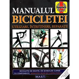 Manualul bicicletei. Utilizare, intretinere, reparatii - James Witts, Mark Storey, editura Mast