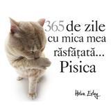 365 de zile cu mica mea rasfatata... pisica, editura All