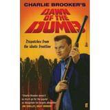 Dawn of the Dumb - Charlie Brooker, editura Faber & Faber