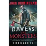 Dave vs. The Monsters: Emergence - John Birmingham, editura Titan Books