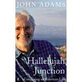 Hallelujah Junction: Composing an American Life - John Adams, editura Faber & Faber