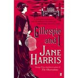 Gillespie and I - Jane Harris, editura Faber & Faber