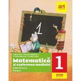 Matematica si explorarea mediului - Clasa 1 Partea 1 - Caiet - Tudora Pitila, Cleopatra Mihailescu, editura Grupul Editorial Art