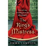 The King's Mistress - Emma Campion, editura Cornerstone