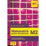 Matematica M2 pentru examenul de Bacalaureat - Marian Andronache, Dinu Serbanescu, editura Grupul Editorial Art