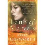 Land of Marvels - Barry Unsworth, editura Cornerstone