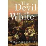 The Devil Is White - William Palmer, editura Vintage