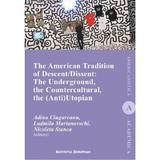 The American Tradition of Descent / Dissent - Adina Ciugureanu, Ludmila Martanovschi, editura Institutul European