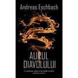 Aurul diavolului - Andreas Eschbach, editura Rao
