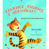 Tigrule-tigrut, e adevarat? - Byron Katie, Hans Wilhem, editura Act Si Politon