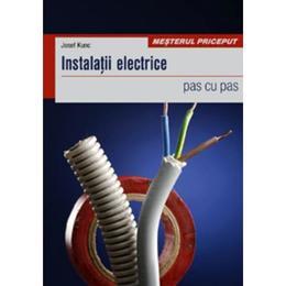 Instalatii electrice pas cu pas - Josef Kunc, editura Casa