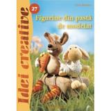 Idei creative 27 - Figurine din pasta de modelat - Liesa Bastian, editura Casa