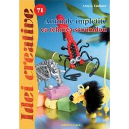 Idei creative 71 - Animale impletite cu tehnica scoubidou - Armin Taubner, editura Casa