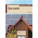 Casa pasiva - Anton Graf, editura Casa