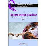 Despre creatie si cadere - Joseph Ratzinger Benedict al XVI-lea, editura Galaxia Gutenberg