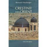 Crestinii din orient - bernard heyberger, editura Renasterea